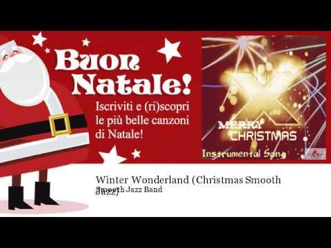 Smooth Jazz Band - Winter Wonderland - Christmas Smooth Jazz - Natale