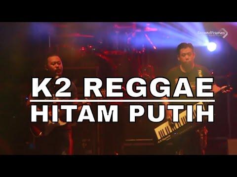 K2 Reggae - Hitam Putih (Cozy Republik)