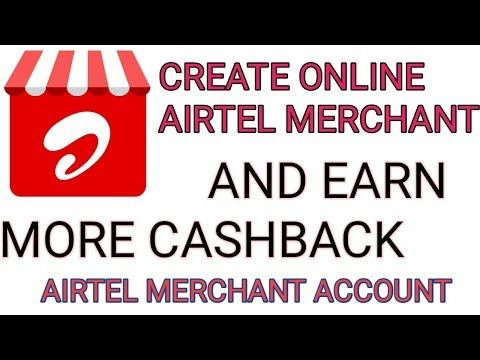 How To Create Airtel Merchant Account | Earn More Cashback |
