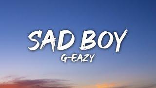 G-Eazy - Sad Boy (Lyrics)