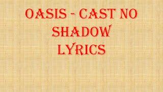 Oasis - Cast No Shadow Official Lyricks Video