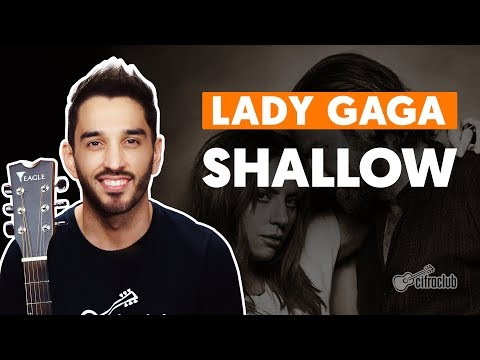 SHALLOW - Lady Gaga feat Bradley Cooper  completa  Como tocar no Violão