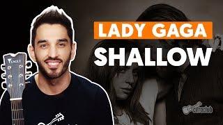 SHALLOW - Lady Gaga (feat. Bradley Cooper) (aula completa) | Como tocar no Violão