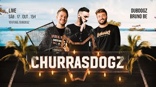 🟢 CHURRASDOGZ LIVE (BRUNO BE E DUBDOGZ)