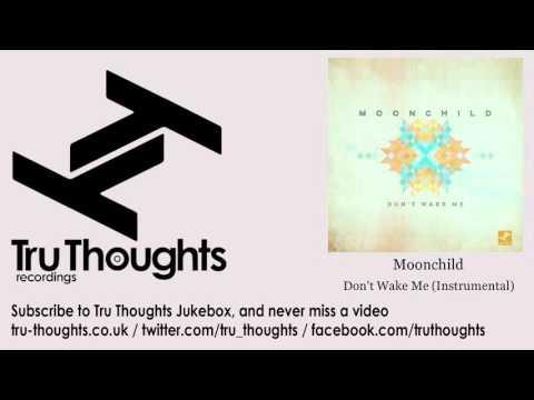 Moonchild - Don't Wake Me - Instrumental