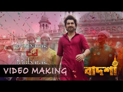 Making Of Mubarak Eid Mubarak | Badshah - The Don | Jeet | Nusrat Faria | Eskay Movies