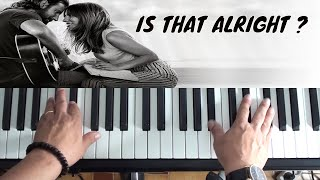 How To Play Is That Alright on Piano - Lady Gaga - A Star Is Born - Piano Tutorial Video