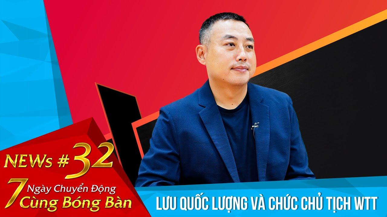 News 32 -  LƯU QUỐC LƯỢNG TRỞ THÀNH TÂN CHỦ TỊCH WTT
