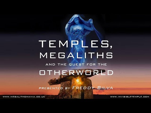 Temples, Megaliths and the Quest for the Otherworld | Freddy Silva | Megalithomania