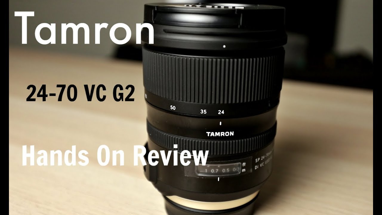 tamron 24 70 2 8 vc g2 full review is it really worth 1 200 youtube. Black Bedroom Furniture Sets. Home Design Ideas