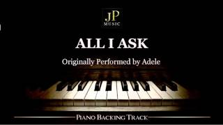 All I Ask by Adele (Piano Accompaniment)