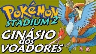 Pokemon Stadium 2 (Parte 15) - O Ginásio dos Voadores do Falkner