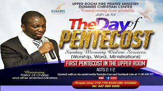 Day of Pentecost Service with Pastor J.E Charles Acts 2:1-21, Number 12: 24-35, Ps 104:24-35