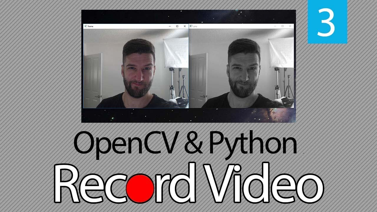OpenCV TUTORIAL #3 How to Record Video in OpenCV & Python