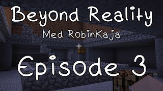 Beyond Reality med RobinKaja - Episode 3