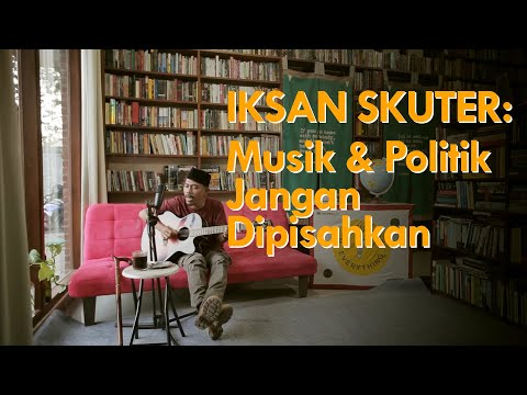 Questioning Everything | Iksan Skuter: Musik & Politik Jangan Dipisahkan (part 1)