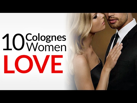 10 Colognes Women LOVE On A Man | Best Fragrances For Men