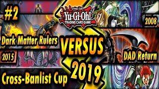 Dark Matter Rulers (2015) vs. DAD Return (2008) | Cross-Banlist Cup 2019