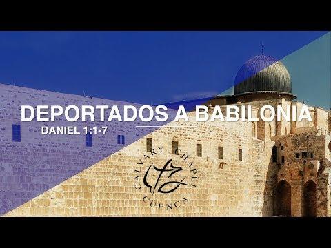 DEPORTADOS A BABILONIA (001 DANIEL 1: 1- 7)