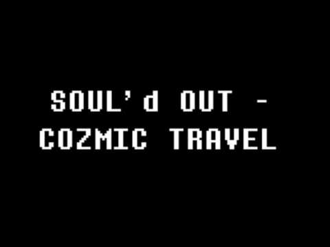SOUL'd Out - Cozmic Travel
