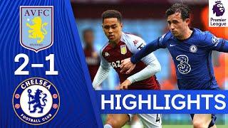 Aston Villa 2-1 Chelsea | Chelsea Qualify For Champions League Despite Defeat | Highlights