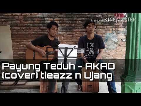 Payung Teduh -  AKAD (cover) tieazz n Ujang with Cajon QQ