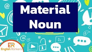 Material Nouns | Material Noun - Definition and Examples