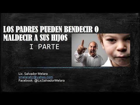 LOS PADRES PUEDEN BENDECIR O MALDECIR A SUS HIJOS I parte