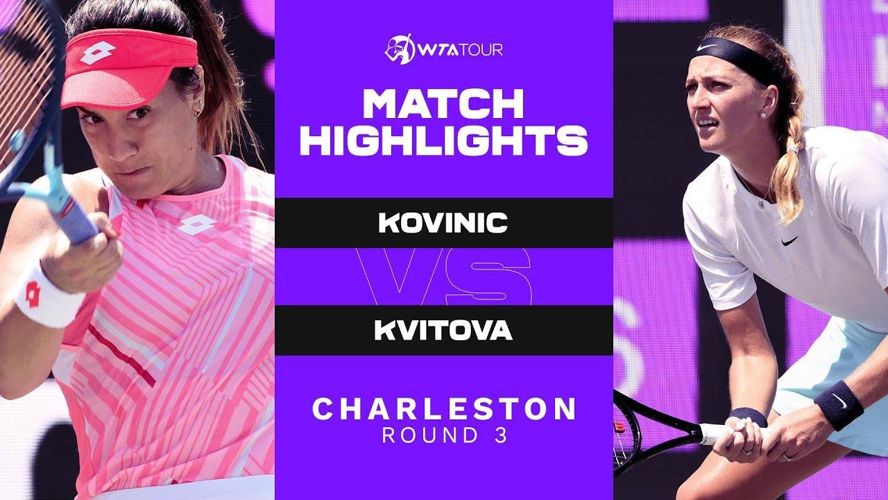 Danka Kovinic vs. Petra Kvitova   2021 Charleston Round 3   WTA Match Highlights