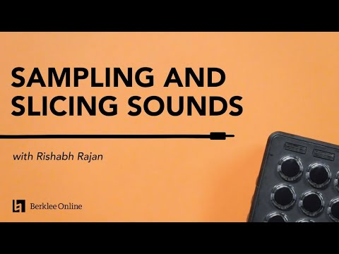 Sampling And Slicing Sounds | Electronic Music Performance Techniques 7/23