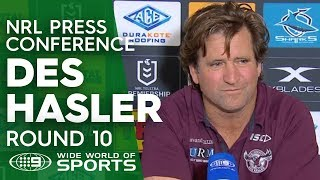 NRL Press Conference: Des Hasler - Round 10 | NRL on Nine