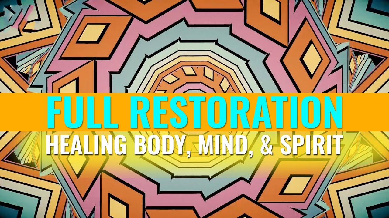 Full Restoration | Healing Body, Mind, & Spirit, Binaural Beats | Raise Your Consciousness