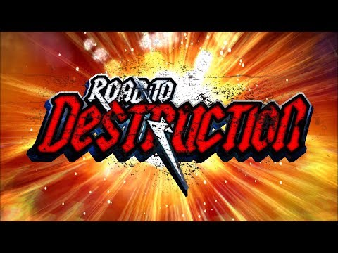 Road to DESTRUCTION OPENING MOVIE