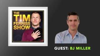 BJ Miller Interview (Full Episode) | The Tim Ferriss Show (Podcast)