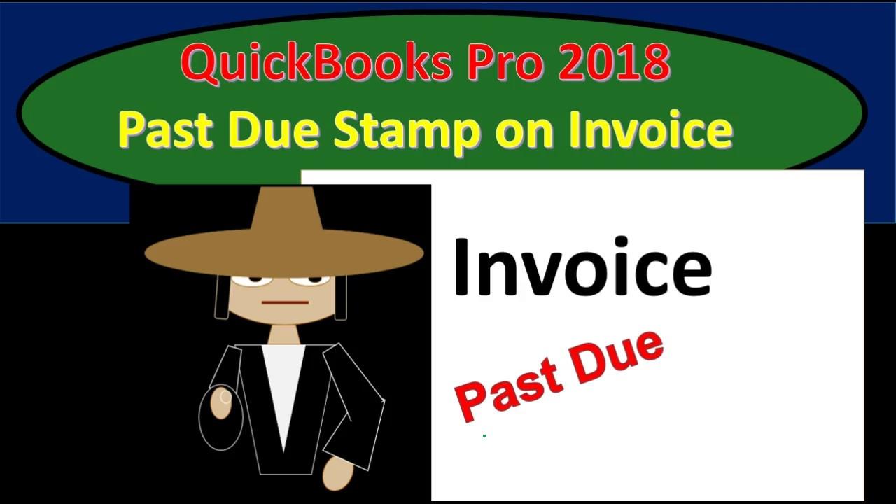QuickBooks New Feature Past Due Stamp Invoice Pro YouTube - Quickbooks invoice manager 2018