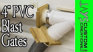 "How To Make 4"" Pvc Blast Gates - 160"