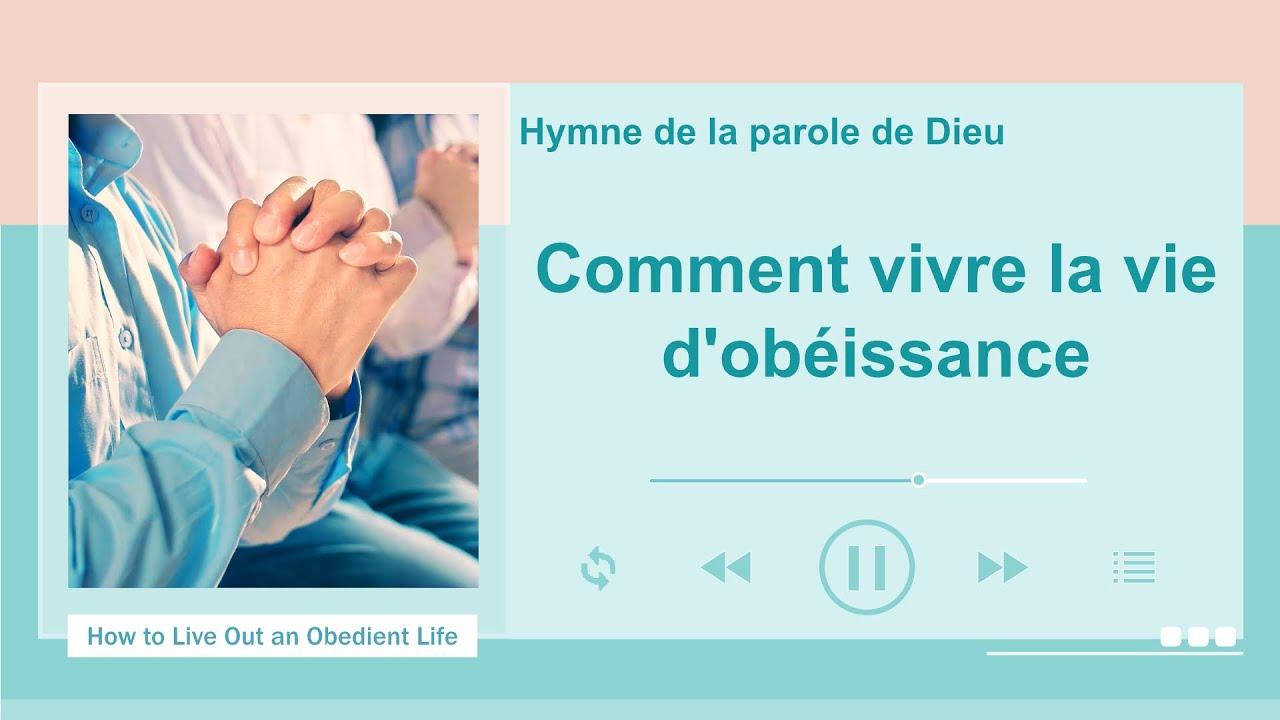 Chant chrétien avec paroles « Comment vivre la vie d'obéissance »