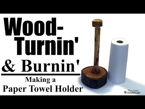 Woodturning and Burning, Making a Live Edge Paper Towel Holder