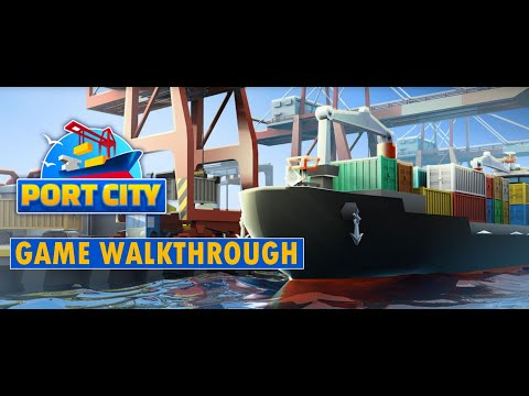 Port City Game Walkthrough - Pixel Federation's New Shipping Game |