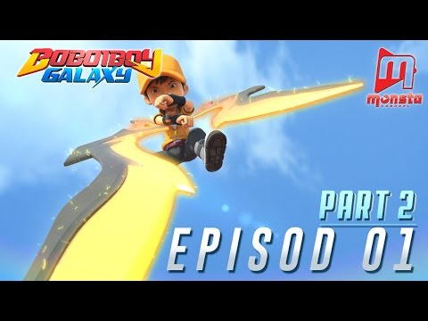 BoBoiBoy Galaxy - Episod 01 (Part 2)