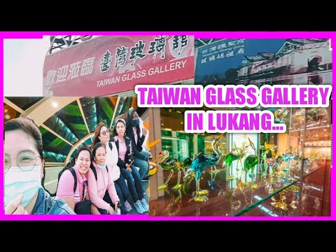 TAIWAN GLASS IN LUKANG TAIWAN + PICTURE PICTURE WITH FRIENDS