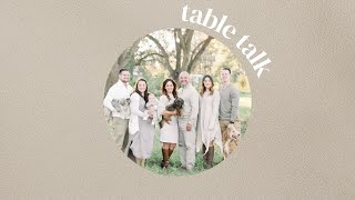 Table Talk with Pastor and the Family!  2.17.21