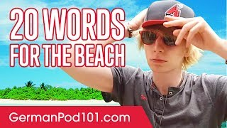 Learn the 20 Words Youll Need For The Beach!