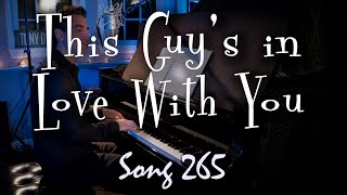 This Guy's in Love With You - Tony DeSare Song Diary 265