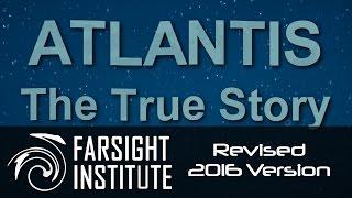 Atlantis: The True Story (Revised 2016 Full Version)