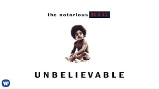 The Notorious B.I.G. - Unbelievable (Official Audio)