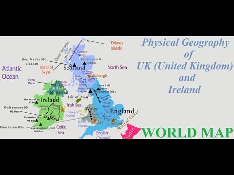 Physical Geography Of United Kingdom (UK) And Ireland [Map Of UK And Ireland]