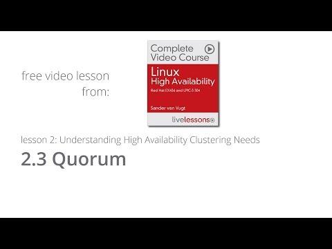 Linux Quorum,  Understanding High Availability Clustering Needs - Linux High Availability course