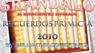 SKANDALO - EL REENCUENTRO ESPERADO - RECUERDOS (PRIMICIA 2010)