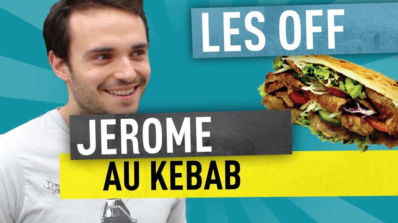 Jerome – Le Kebab – Les Off